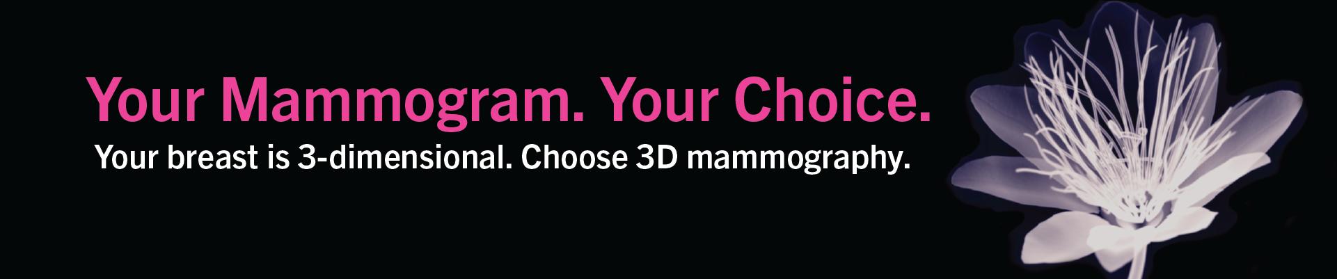 Choose 3D mammography